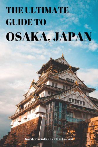 The Ultimate Guide to Osaka, Japan #osaka #japan